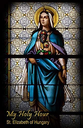My Holy Hour - St. Elizabeth of: Simmons, Vikk