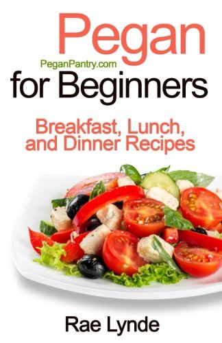 Pegan for beginners breakfast lunch and dinner recipes pegan pegan for beginners breakfast lunch and dinner recipes pegan pantry diet cookbooks forumfinder Images