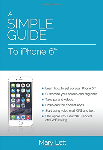 9781941311790: A Simple Guide to iPhone 6