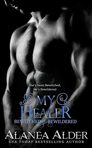 My Healer (Bewitched and Bewildered) (Volume 3): Alanea Alder