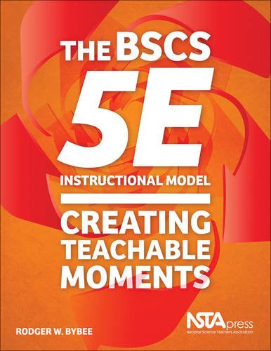9781941316009: The BSCS 5E Instructional Model: Creating Teachable Moments