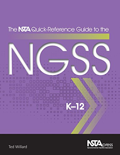 The NSTA Quick-Reference Guide to the NGSS, K-12 - PB354X (The NSTA Quick Reference Guides to the ...