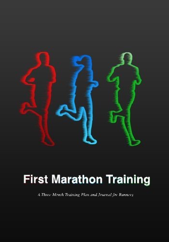 First Marathon Training: A Three Month Training Plan and Journal for Runners: Publishing, Pace