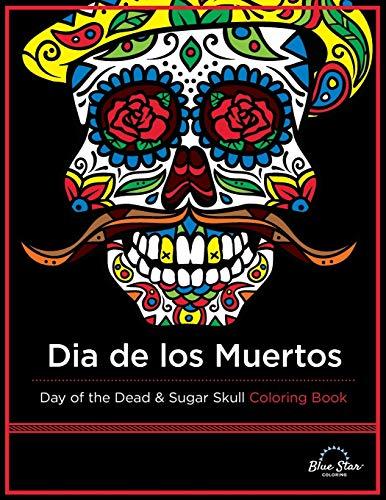 9781941325094: Dia De Los Muertos: Day of the Dead and Sugar Skull Coloring Book