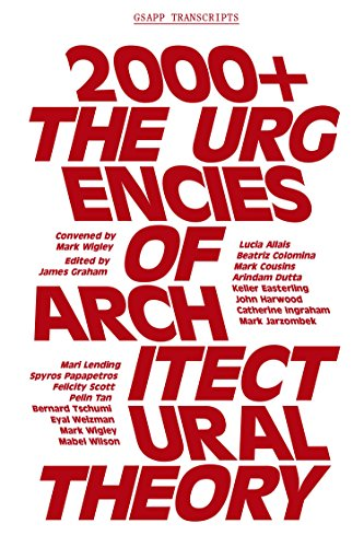 9781941332078: 2000+: The Urgencies of Architectural Theory (GSAPP Transcripts)