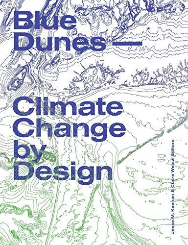 9781941332153: Blue Dunes: Climate Change by Design