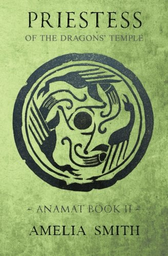 9781941334119: Priestess of the Dragons' Temple (Anamat) (Volume 2)