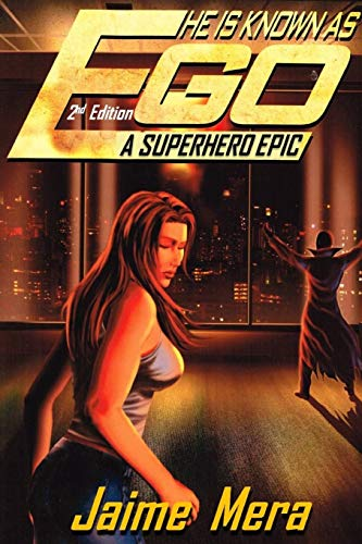 9781941336038: He is Known as Ego, A Superhero Epic 2nd Edition