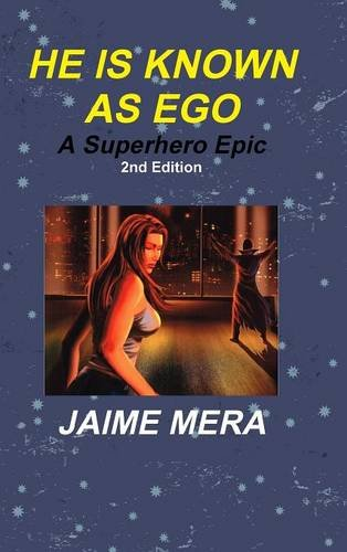 9781941336045: He Is Known as Ego, a Superhero Epic 2nd Edition