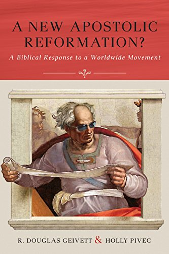 9781941337035: A New Apostolic Reformation?: A Biblical Response to a Worldwide Movement