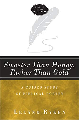 Sweeter Than Honey, Richer Than Gold: A Guided Study of Biblical Poetry: Ryken, Leland