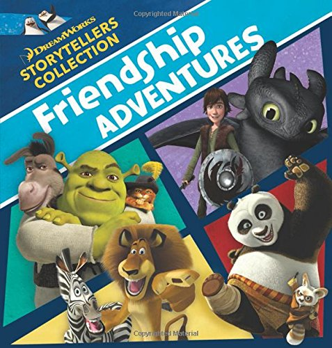 9781941341001: Friendship Adventures (Dreamworks Storytellers Collection)