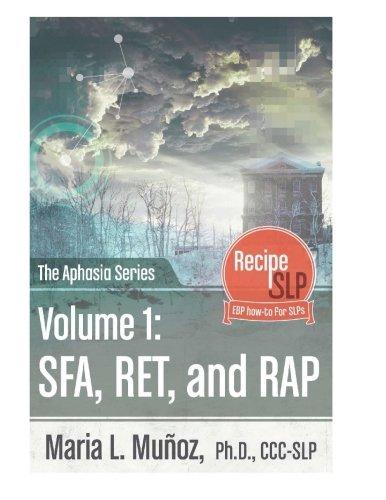 The Aphasia Series Vol 1: SFA, RET, RAP: Munoz, Maria L