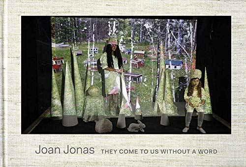 9781941366073: Joan Jonas: They Come to Us Without a Word