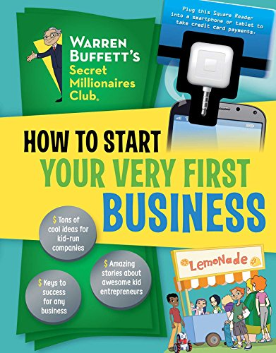 How to Start Your Very First Business: Warren Buffett's Secret Millionaires Club