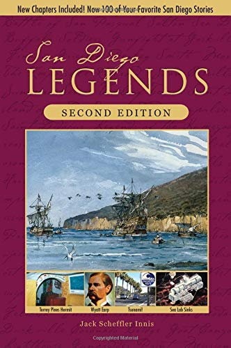 9781941384015: San Diego Legends: The Events, People, and Places That Made History 2nd Edition