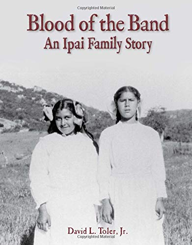 Blood of the Band: An Ipai Family Story: Toler, Jr.