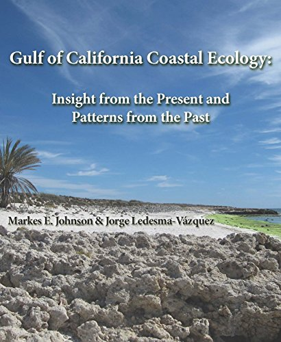 Gulf of California Coastal Ecology: Insights from: Jorge Ledesma-Vázquez; Markes
