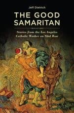 The Good Samaritan: Stories from the Los Angeles Catholic Worker on Skid Row: Jeff Dietrich