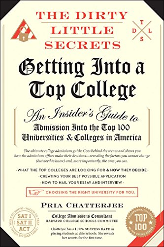 The Dirty Little Secrets of Getting Into a Top College: Chatterjee, Pria