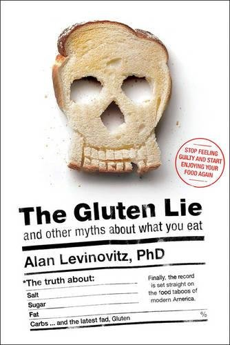 9781941393062: The Gluten Lie: And Other Myths About What You Eat