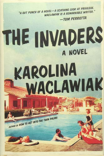 The Invaders (Signed FIrst Edition): Karolina Waclawiak
