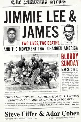 Jimmie Lee and James: Two Lives, Two Deaths, and the Movement that Changed America: Fiffer, Steve; ...