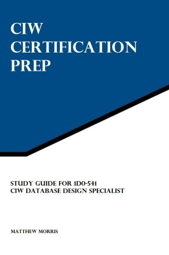 9781941404072: Study Guide for 1D0-541: CIW Database Design Specialist: CIW Certification Prep
