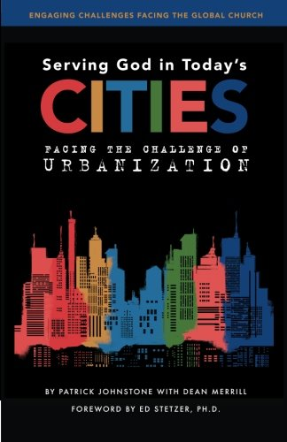 9781941405123: Serving God in Today's Cities: Facing the Challenge of Urbanization: Volume 1 (Engaging Challenges Facing the Global Church)