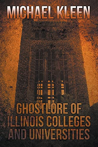 Ghostlore of Illinois Colleges & Universities: Kleen, Michael