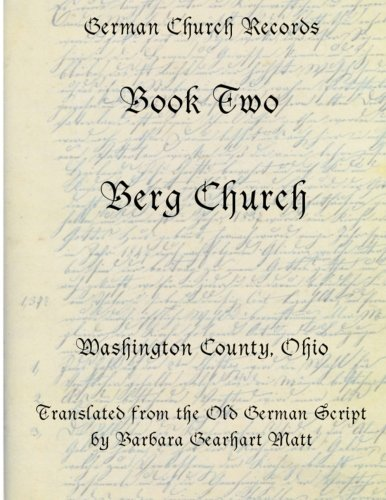 Berg Church, Washington County, Ohio:: Translated from: Barbara Gearhart Matt