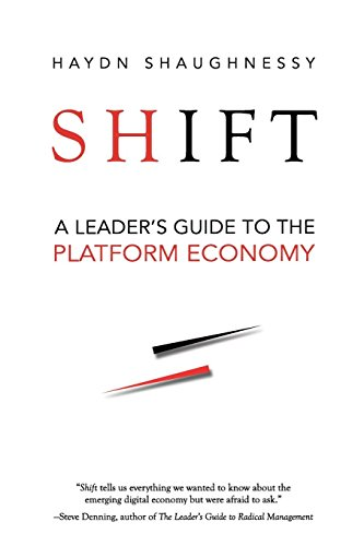 9781941420034: Shift: A Leader's Guide to the Platform Economy
