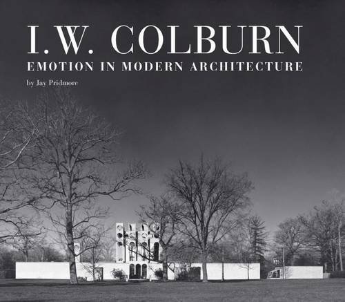 I. W. Colburn: Emotion in Modern Architecture (Hardcover): Pridmore Jay