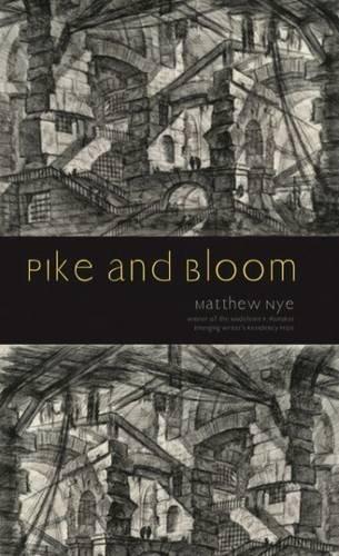 Pike and Bloom: Matthew Nye