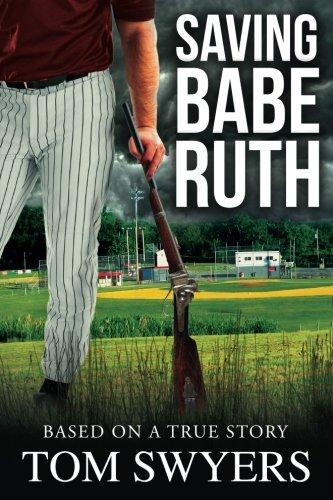 Saving Babe Ruth (Lawyer David Thompson Thriller): Tom Swyers