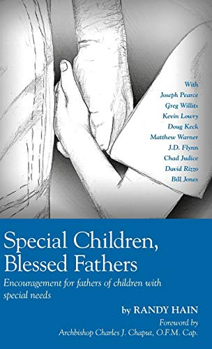 Special Children, Blessed Fathers: Encouragement for fathers of children with special needs: Randy ...