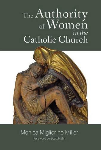 The Authority of Women in the Catholic Church: Monica Migliorino Miller
