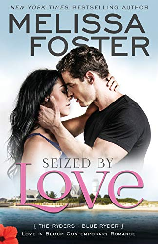 9781941480236: Seized by Love (Love in Bloom: The Ryders) (Volume 1)
