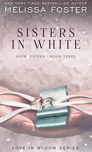 9781941480540: Sisters in White: Love in Bloom: Snow Sisters, Book 3