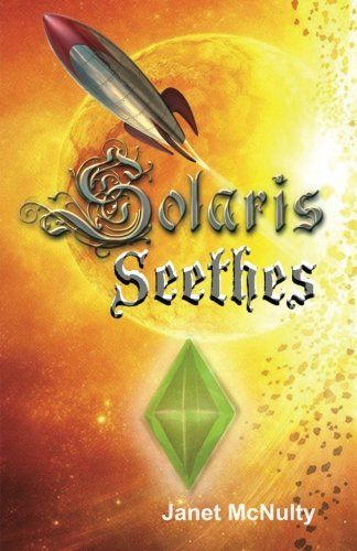 Solaris Seethes (Solaris Saga) (Volume 1): Janet McNulty
