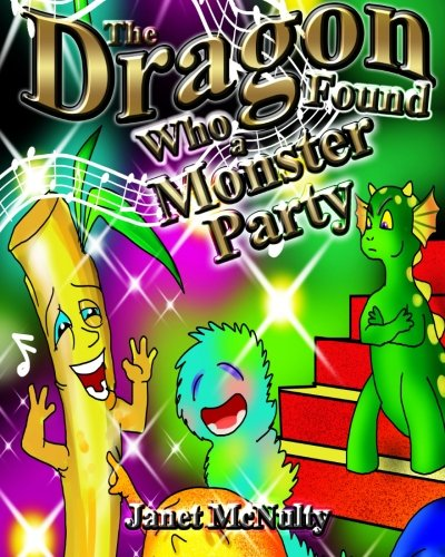 9781941488454: The Dragon Who Found a Monster Party (Dragon Who Series) (Volume 3)