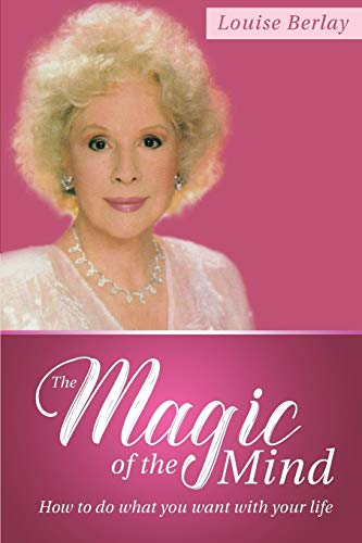 The Magic of the Mind: How To: Louise Berlay