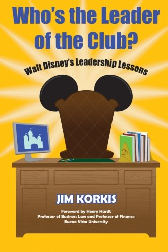 9781941500040: Who's the Leader of the Club?: Walt Disney's Leadership Lessons
