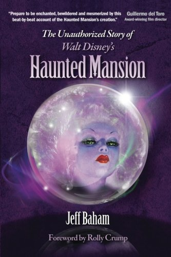9781941500088: The Unauthorized Story of Walt Disney's Haunted Mansion