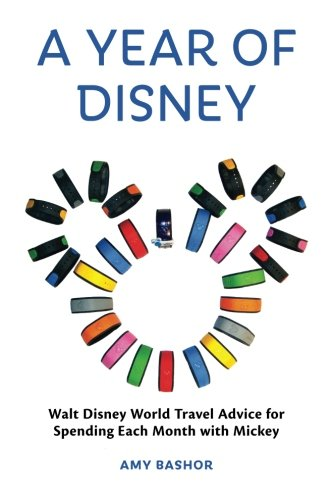 9781941500392: A Year of Disney: Walt Disney World Travel Advice for Spending Every Month with Mickey
