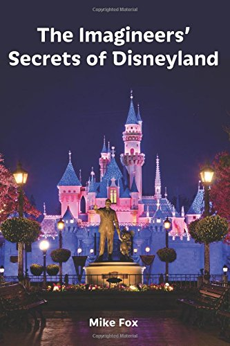 9781941500439: The Imagineers' Secrets of Disneyland (Volume 1)