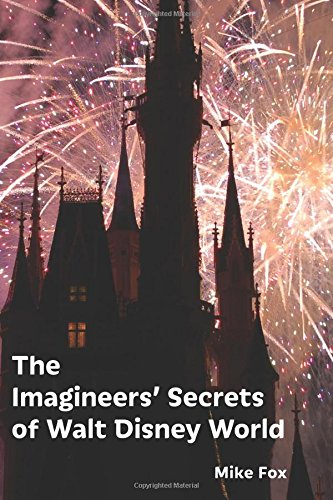 9781941500514: The Imagineers' Secrets of Walt Disney World