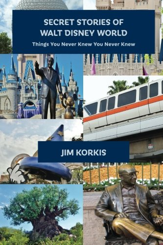9781941500682: Secret Stories of Walt Disney World: Things You Never Knew You Never Knew (Volume 1)