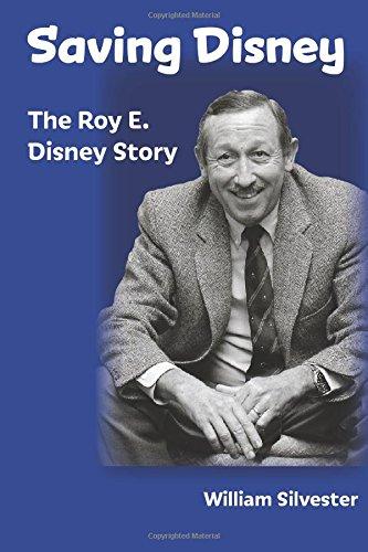 9781941500750: Saving Disney: The Story of Roy E. Disney