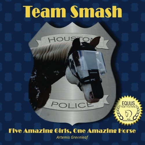 9781941502839: Team Smash: Five Amazing Girls, One Amazing Horse